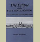 The Eclipse of the State Mental Hospital