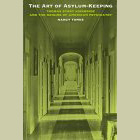 The Art of Asylum Keeping