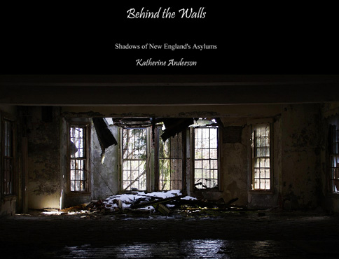 Behind the Walls - Shadows of New England's Asylums book cover