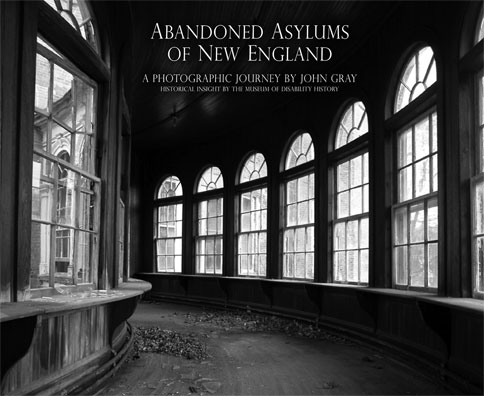 Abandoned Asylums of New England